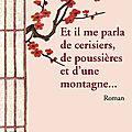 Et il me parla de cerisiers, de poussières et d'une montagne... - antoine paje