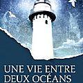 Une vie entre deux océans, de stedman m.l.