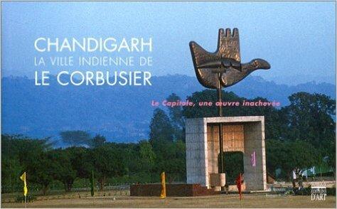 Livre Chandigarh La ville indienne de Le Corbusier