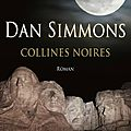 Collines noires - dan simmons - editions robert laffont