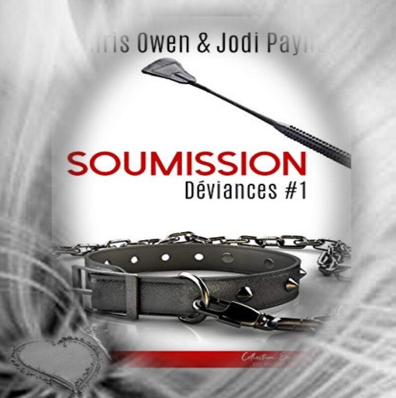 Déviances tome 1 : soumission (Chris Owen et Jodi Payne)