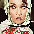 Exposition « paris vu par hollywood » à l'hôtel de ville de paris