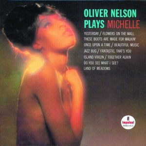 Oliver_Nelson___1966___Oliver_Nelson_Plays_Michelle__Impulse__