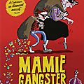 Mamie gangster de david walliams, editions albin jeunesse michel, 2013