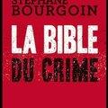 La bible du crime - stéphane bourgoin - editions de la martinière