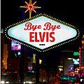 Elvis est toujours vivant!!