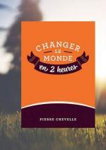 Changer-le-monde-en-2-heures-Tome-1-commande