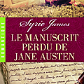 Le manuscrit perdu de jane austen, de syrie james