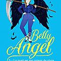 [chronique] betty angel, tome 3 : la mort est ma raison de vivre de louisa méonis