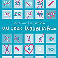 Un jour inoubliable, de stephanie kate strohm