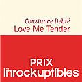 Love me tender - constance debré