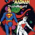 Superman & madman hullabaloo