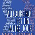 Aujourd'hui est un autre jour > david levithan