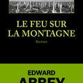 Edward abbey, le feu sur la montagne, gallmeister, noire, 2008.