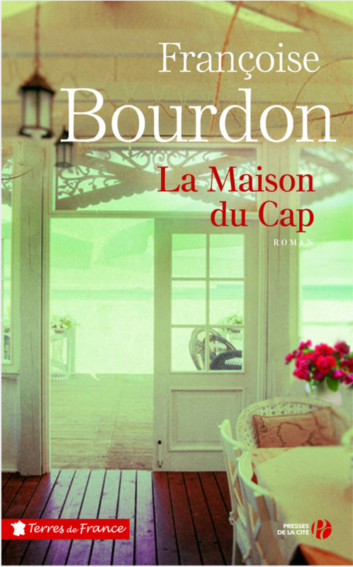 LA MAISON DU CAP - FRANCOISE BOURDON - COLLECTION TERRES DE FRANCE - 4 MAI 2016