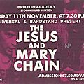 The jesus & mary chain - samedi 11 novembre 1989 - brixton academy (london)