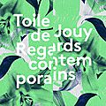 // toile de jouy regards contemporains //