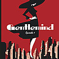 Coup de coeur bd 2020 : gentlemind, formidable incursion dans le new-york des 40's