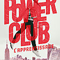 Power club. tome 1 : l'apprentissage