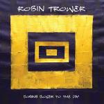 ROBIN_TROWER_Coming_Closer_To_The_Day
