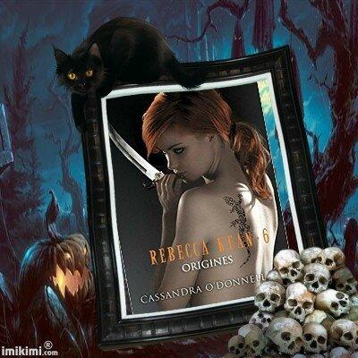 Rebecca Kean tome 6 : origines (Cassandra O'Donnell)