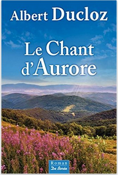 LE CHANT D'AURORE - ALBERT DUCLOZ - EDITION DE BOREE