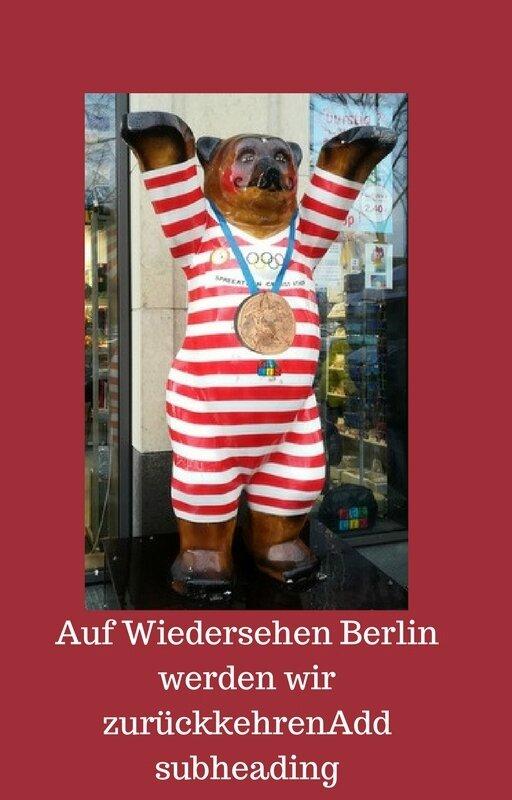 Auf Wiedersehen Berlin werden wir zurückkehrenAdd subheading