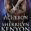 Le cercle des immortels - dark hunters tome 12 acheron de sherrilyn kenyon