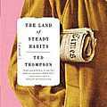 The land of steady habits (ted thompson)