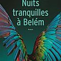 Nuits tranquilles à Belém de Gilles Lapouge