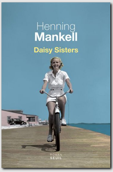 DAISY SISTERS - HENNING MANKELL - ROMAN SEUIL