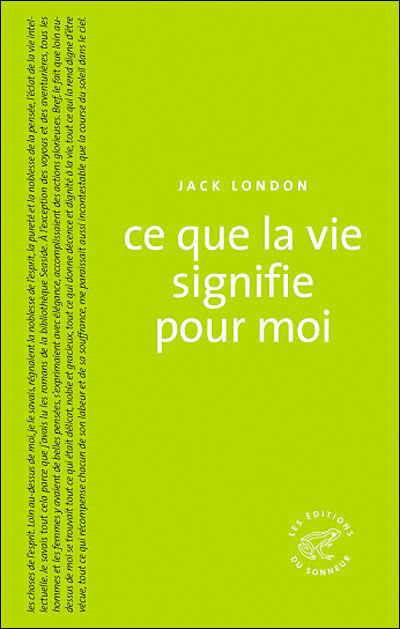 Jack London - Ce que la vie signifie pour moi