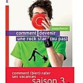~ comment devenir une rock star (ou pas) - anne percin