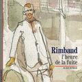 Rimbaud l'heure de la fuite, alain borer